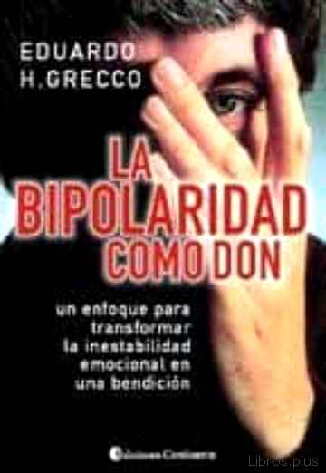 Descargar gratis ebook LA BIPOLARIDAD COMO DON en epub