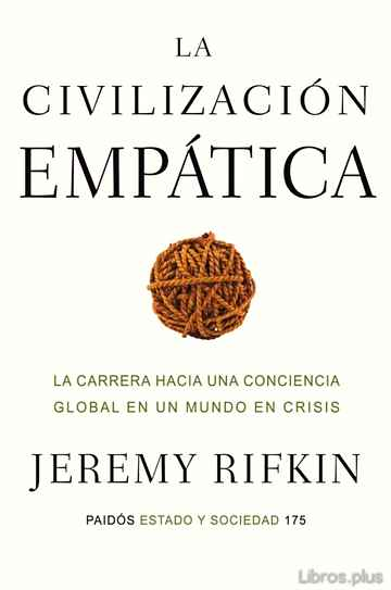 Descargar gratis ebook LA CIVILIZACION EMPATICA: LA CARRERA HACIA UNA CONCIENCIA GLOBAL EN UN MUNDO EN CRISIS en epub
