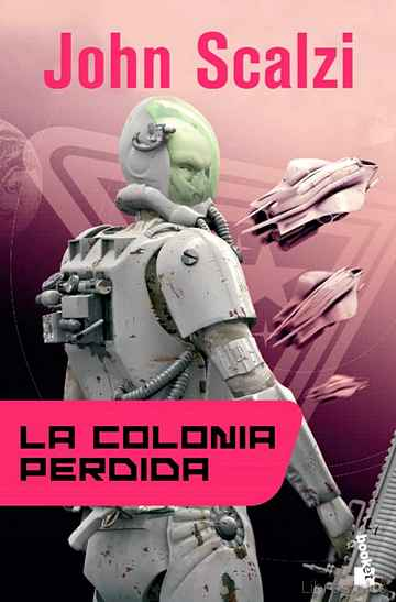 Descargar gratis ebook LA COLONIA PERDIDA (SAGA LA VIEJA GUARDIA 3) en epub