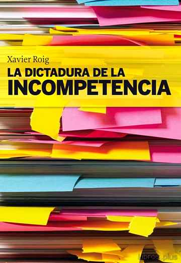 Descargar gratis ebook LA DICTADURA DE LA INCOMPETENCIA en epub