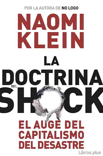 Descargar gratis ebook LA DOCTRINA DEL SHOCK: EL AUGE DEL CAPITALISMO DEL DESASTRE en epub