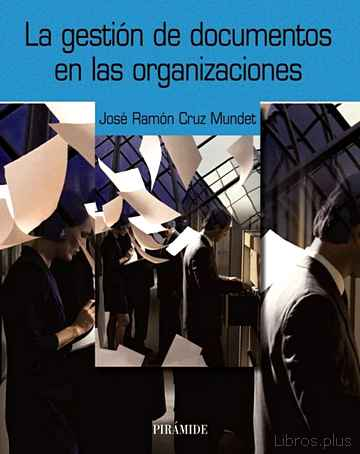 Descargar gratis ebook LA GESTION DE DOCUMENTOS EN LAS ORGANIZACIONES en epub