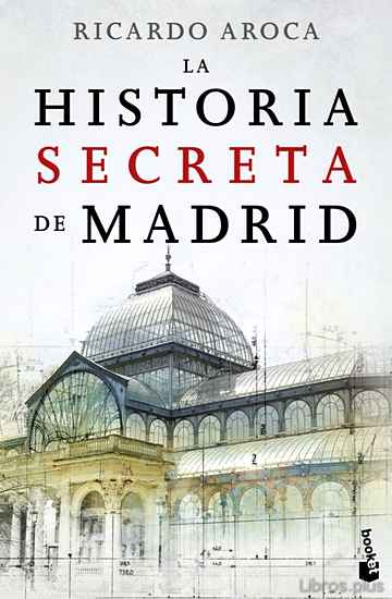 Descargar gratis ebook LA HISTORIA SECRETA DE MADRID en epub