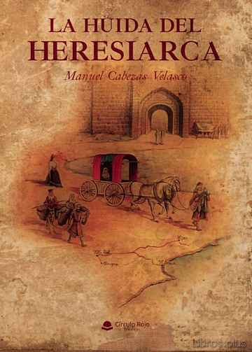 Descargar gratis ebook LA HUIDA DEL HERESIARCA en epub
