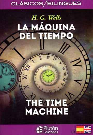 Descargar gratis ebook LA MAQUINA DEL TIEMPO / THE TIME MACHINE (ED. BILINGÜE ESPAÑOL – INGLES) en epub