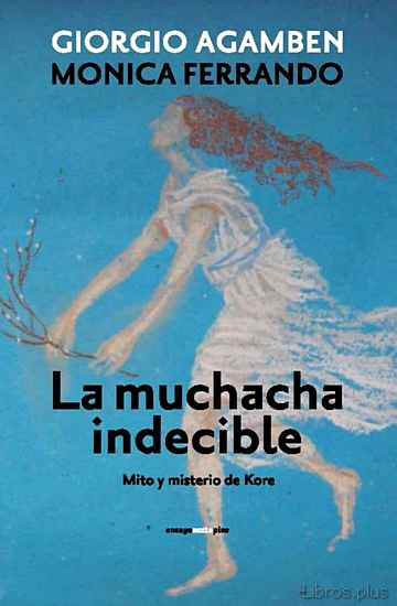 Descargar gratis ebook LA MUCHACHA INDECIBLE: MITO Y MISTERIO DE KORE en epub