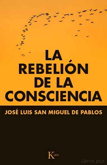 Descargar gratis ebook LA REBELION DE LA CONSCIENCIA en epub