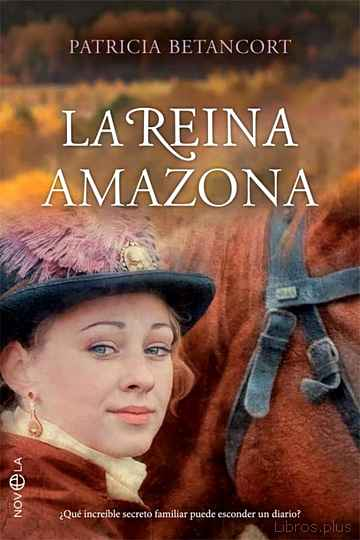 Descargar gratis ebook LA REINA AMAZONA: ¿QUE INCREÍBLE SECRETO FAMILIAR PUEDE ESCONDER UN DIARIO? en epub
