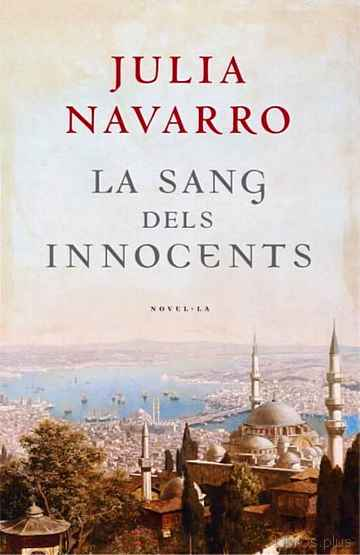 Descargar ebook gratis epub LA SANG DELS INNOCENTS de JULIA NAVARRO