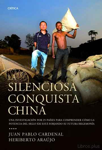 Descargar gratis ebook LA SILENCIOSA CONQUISTA CHINA en epub