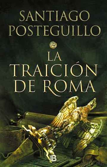 Descargar gratis ebook LA TRAICION DE ROMA (TRILOGIA AFRICANUS 3) en epub