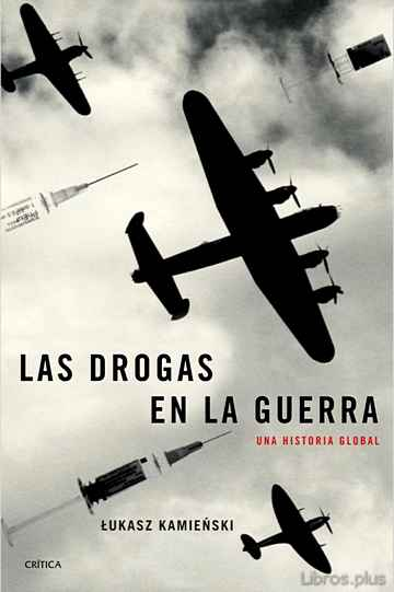 Descargar gratis ebook LAS DROGAS EN LA GUERRA: UNA HISTORIA GLOBAL en epub