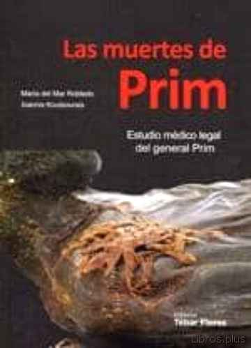 Descargar gratis ebook LAS MUERTES DE PRIM: ESTUDIO MEDICO LEGAL DEL GENERAL PRIM en epub