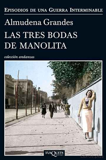 Descargar ebook LAS TRES BODAS DE MANOLITA (EPISODIOS DE UNA GUERRA INTERMINABLE 3)