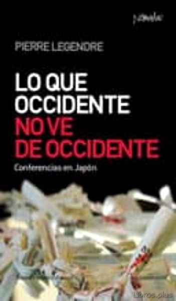 Descargar gratis ebook LO QUE OCCIDENTE NO VE DE OCCIDENTE en epub