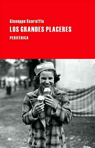 Descargar gratis ebook LOS GRANDES PLACERES en epub