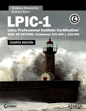 Descargar gratis ebook LPIC-1. LINUX PROFESSIONAL INSTITUTE CERTIFICATION (4ª ED.) en epub
