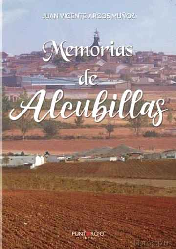 Descargar gratis ebook MEMORIAS DE ALCUBILLAS en epub
