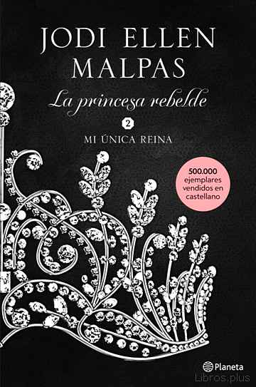 Descargar gratis ebook MI ÚNICA REINA (LA PRINCESA REBELDE 2) en epub