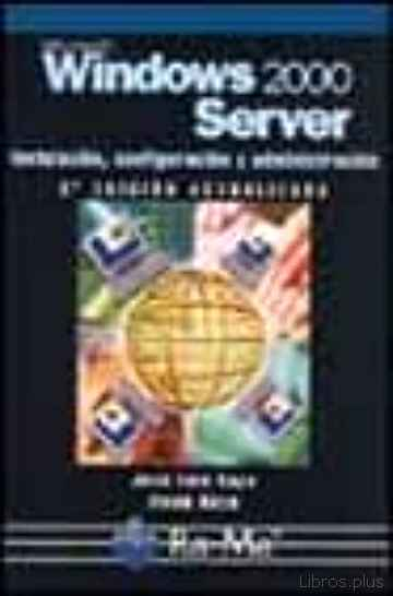 Descargar gratis ebook MICROSOFT WINDOWS 2000 SERVER (2ª ED.): INSTALACION, CONFIGURACIO N Y ADMINISTRACION en epub