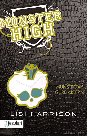 Descargar ebook gratis epub MONSTER HIGH: MUNSTROAK GURE ARTEAN de LISI HARRISON