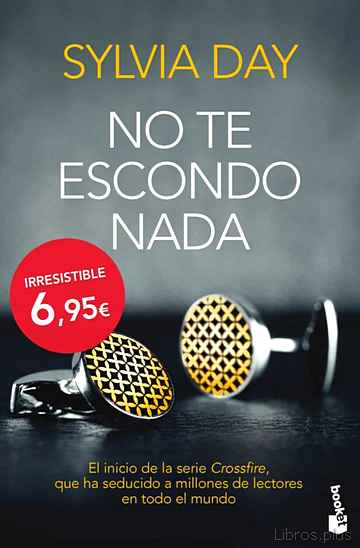 Descargar ebook gratis epub NO TE ESCONDO NADA (CROSSFIRE I) de SYLVIA DAY