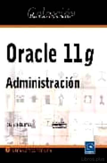 Descargar gratis ebook ORACLE 11 G: ADMINISTRACION en epub