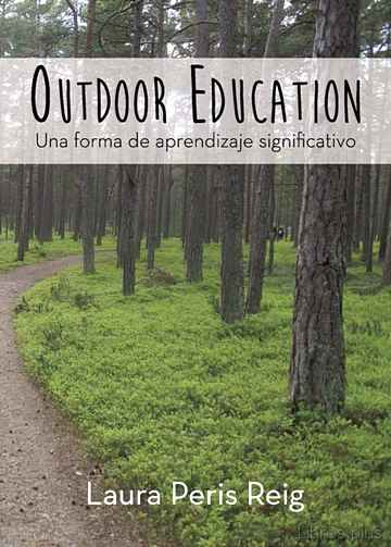 Descargar gratis ebook OUTDOOR EDUCATION: UNA FORMA DE APRENDIZAJE SIGNIFICATIVO en epub