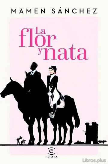 Descargar gratis ebook (PE) LA FLOR Y NATA en epub