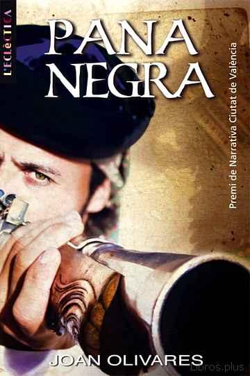(PE) PANA NEGRA. PREMI NARRATIVA CIUTAT DE VALENCIA 2007 libro online