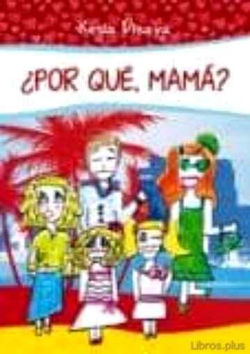 ¿POR QUE, MAMA? libro online
