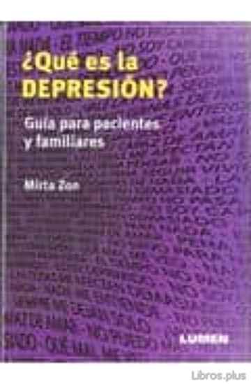 ¿QUE ES LA DEPRESION?: GUIA PARA PACIENTES Y FAMILIARES libro online