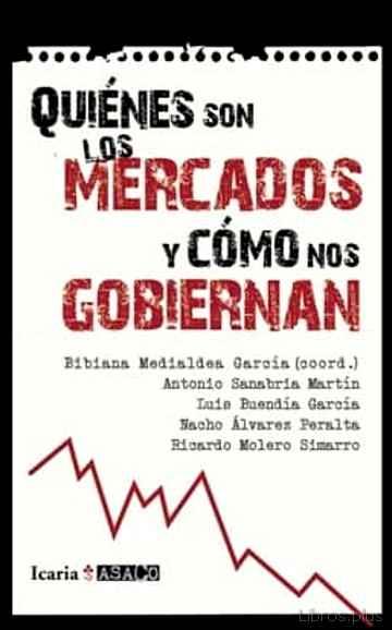 ¿QUIENES SON LOS MERCADOS Y COMO NOS GOBIERNAN? libro online