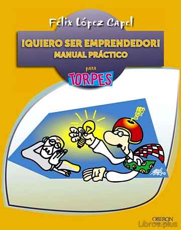 Descargar gratis ebook ¡QUIERO SER EMPRENDEDOR!: MANUAL PRACTICO en epub