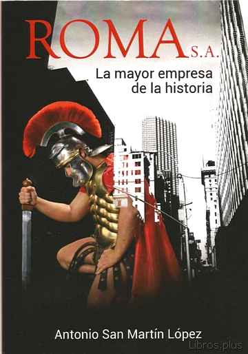 Descargar gratis ebook ROMA S.A.: LA MAYOR EMPRESA DE LA HISTORIA en epub