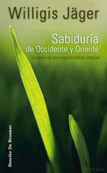 Descargar ebook SABIDURIA DE OCCIDENTE Y ORIENTE