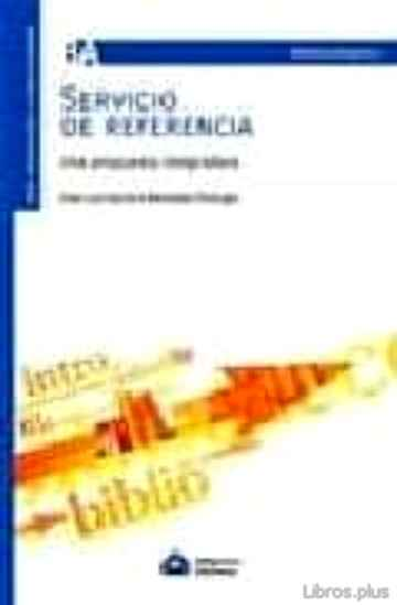 Descargar gratis ebook SERVICIO DE REFERENCIA: UNA PROPUESTA INTEGRADORA en epub