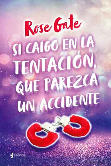 Descargar gratis ebook SI CAIGO EN LA TENTACIÓN, QUE PAREZCA UN ACCIDENTE en epub