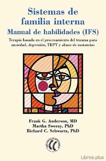 Descargar gratis ebook SISTEMAS DE FAMILIA INTERNA: MANUAL DE HABILIDADES (IFS) en epub