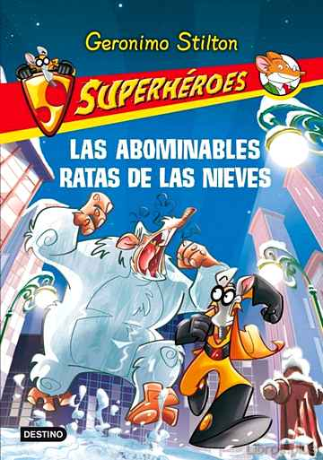 Descargar gratis ebook SUPERHEROES 7: LAS ABOMINABLES RATAS DE LAS NIEVES en epub