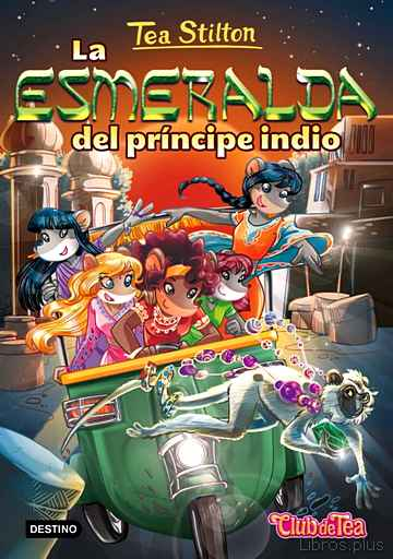 Descargar gratis ebook TEA STILTON 12: LA ESMERALDA DEL PRINCIPE INDIO en epub