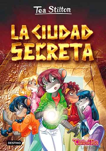 Descargar gratis ebook TEA STILTON 3: LA CIUDAD SECRETA en epub