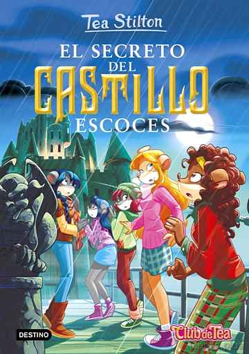 Descargar gratis ebook TEA STILTON 9: EL SECRETO DEL CASTILLO ESCOCES en epub