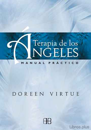 Descargar gratis ebook TERAPIA DE LOS ANGELES: MANUAL PRACTICO en epub