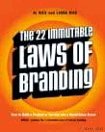 Descargar gratis ebook THE 22 IMMUTABLE LAWS OF BRANDING: HOW TO BUILD A PRODUCT OR SERV ICE INTO A WORLD-CLASS BRAND en epub