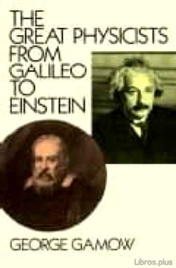 Descargar gratis ebook THE GREAT PHYSICISTS FROM GALILEO TO EINSTEIN en epub