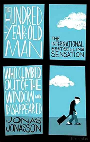 Descargar ebook THE HUNDRED-YEAR-OLD MAN WHO CLIMBED OUT OF THE WINDOW AND DISAPPEARED