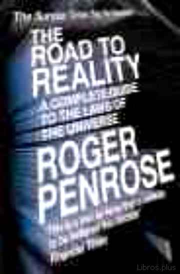 Descargar gratis ebook THE ROAD TO REALITY: A COMPLETE GUIDE TO THE LAWS OF THE UNIVERSE en epub
