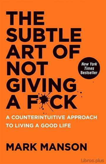 Descargar gratis ebook THE SUBTLE ART OF NOT GIVING A F*CK: A COUNTERINTUITIVE APPROACH TO LIVING A GOOD LIFE en epub