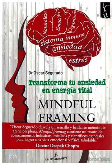 Descargar gratis ebook TRANSFORMA TU ANSIEDAD EN ENERGIA VITAL (MINDFUL FRAMING) en epub